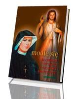 Modlę się słowami Świętej Siostry Faustyny
