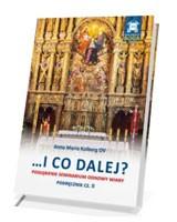 …I co dalej? Pogłębienie seminarium odnowy wiary. Podręcznik cz. II