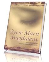 Życie Marii Magdaleny opowiedziane przez bł. Annę Katarzynę Emmerich