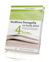 Modlitwa Ewangelią na każdy dzień T. 4 Okres Zwykły (tygodnie XVIII - XXXIV)