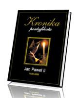 Kronika pontyfikatu. Jan Pawe� II (1920 - 2005)