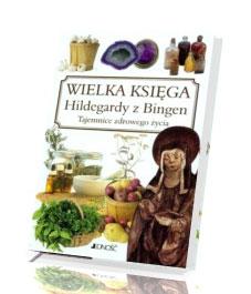 Wielka ksi�ga Hildegardy z Bingen