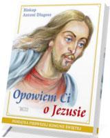Opowiem Ci o Jezusie. Ewangelia dla dzieci