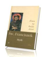 Św. Franciszek. Słowa na każdy dzień