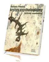 Kryzys psychologiczny. Wybrane zagadnienia