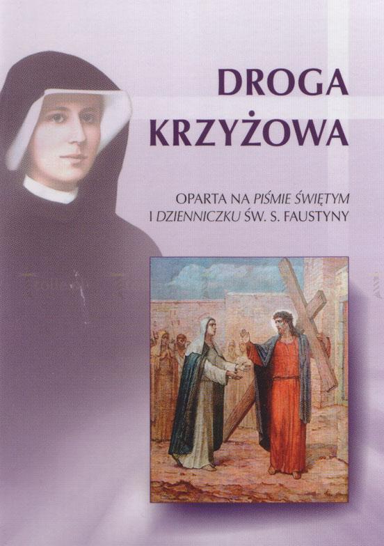 Droga Krzyżowa oparta na Piśmie Świętym i Dzienniczku św. Faustyny - Klub Książki Tolle.pl
