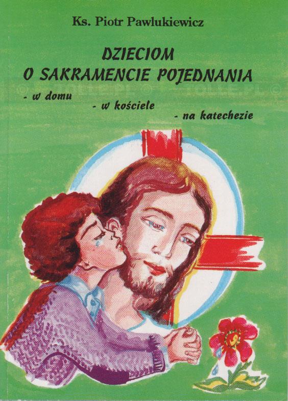 Dzieciom o sakramencie pojednania - Klub Książki Tolle.pl
