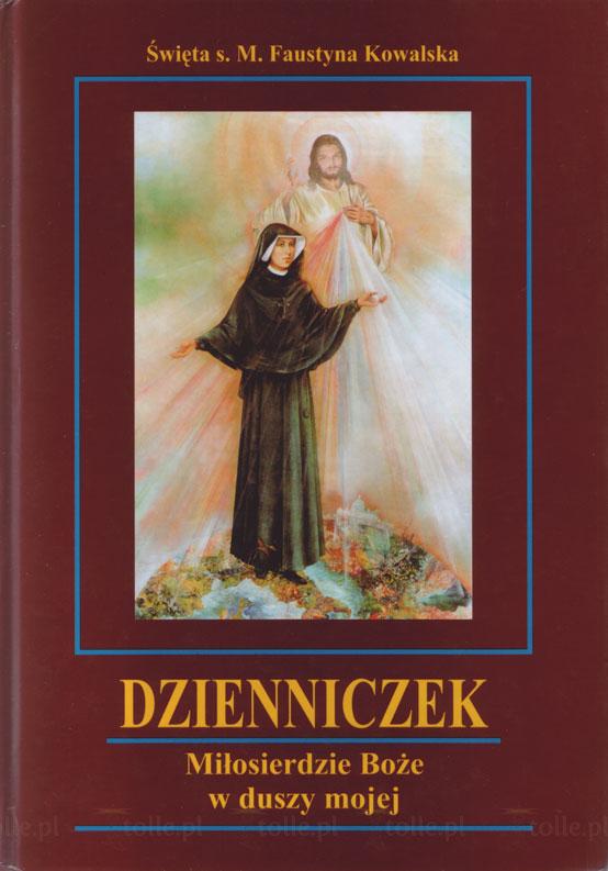 Dzienniczek. Miłosierdzie Boże w duszy mojej [twarda oprawa] - Klub Książki Tolle.pl