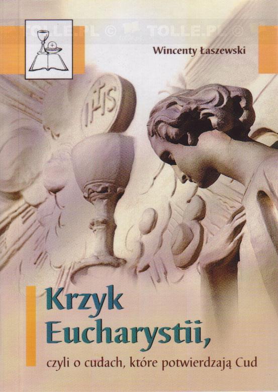 Krzyk Eucharystii, czyli o cudach, które potwierdzają Cud - Klub Książki Tolle.pl
