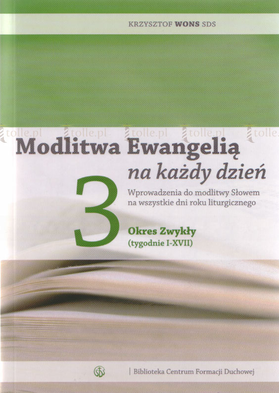 Modlitwa Ewangelią na każdy dzień T. 3 Okres Zwykły (tygodnie I - XVII) - Klub Książki Tolle.pl