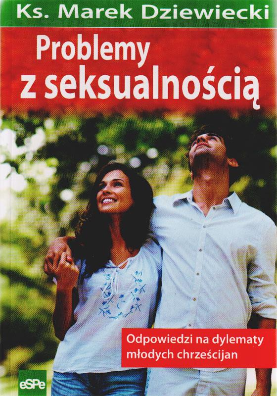 Problemy z seksualnością. Odpowiedzi na dylematy młodych chrześcijan - Klub Książki Tolle.pl