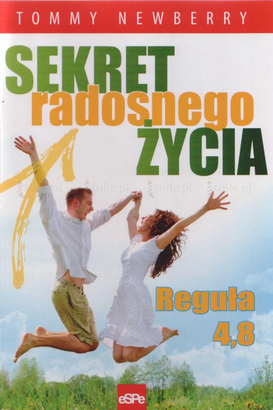 Sekret radosnego życia. Reguła 4,8 - Klub Książki Tolle.pl
