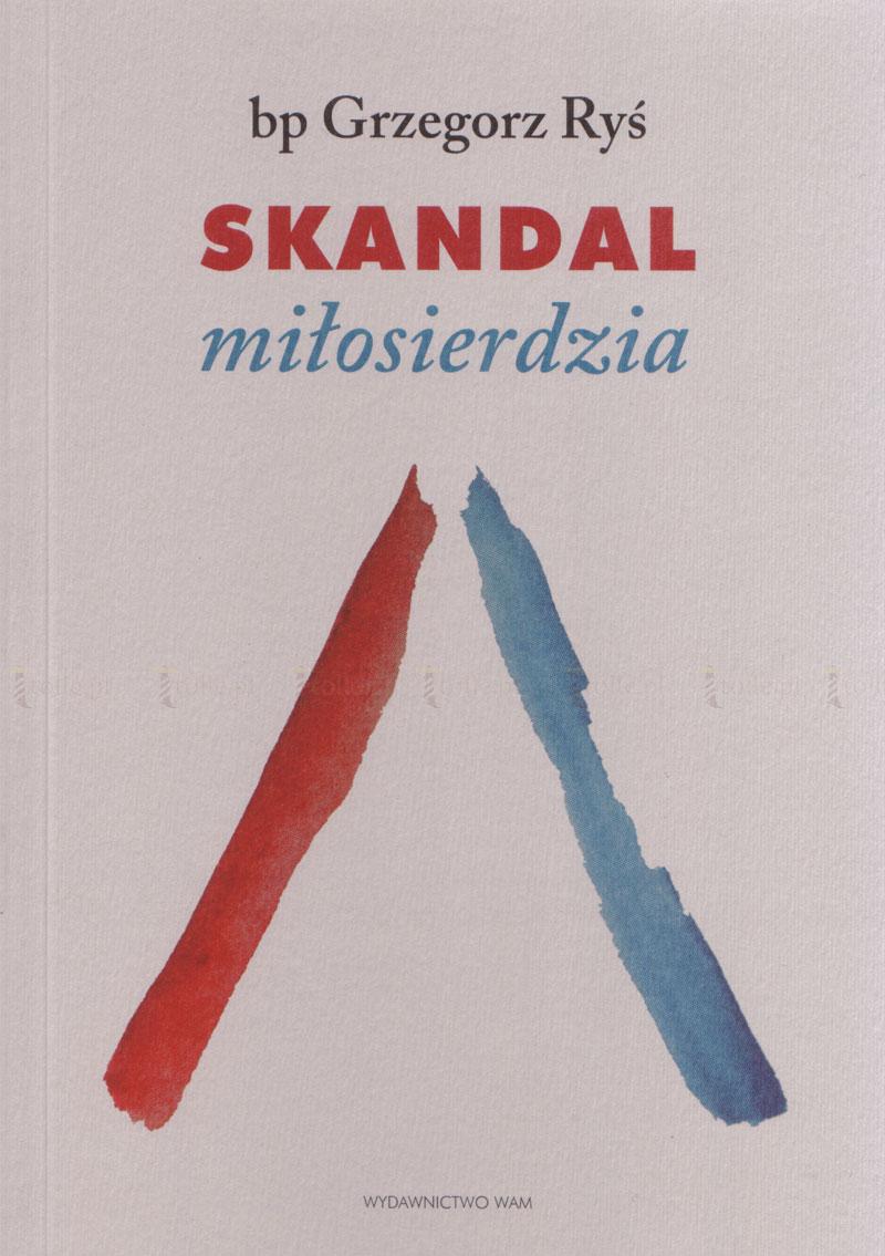 Skandal miłosierdzia - Klub Książki Tolle.pl