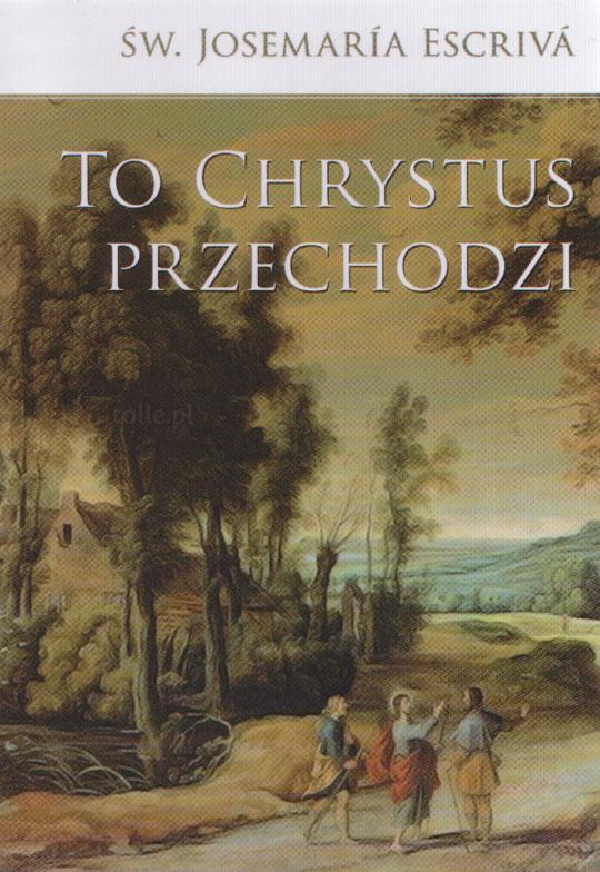 To Chrystus przechodzi - Klub Książki Tolle.pl