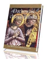 Duchowość chrześcijańska. Zarys 2000 lat historii, od Wschodu do Zachodu