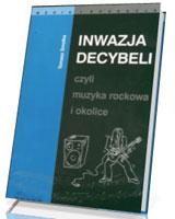 Inwazja decybeli, czyli muzyka rockowa i okolice. Seria: Media i edukacja