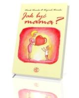Jak być mamą?