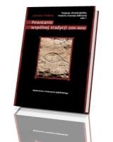 Tradycja chrześcijańska. Historia rozwoju doktryny. Tom 1. Powstanie wspólnej tradycji (100-600)