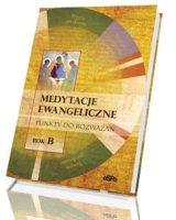 Medytacje ewangeliczne. Punkty do rozważań