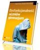 Dysfunkcjonalność uczniów gimnazjum - okładka książki