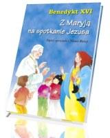 Z Maryją na spotkanie Jezusa