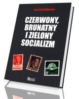 Czerwony, brunatny i zielony socjalizm