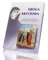 Droga Krzyżowa. Oparta na Piśmie Świętym i Dzienniczku św. Faustyny