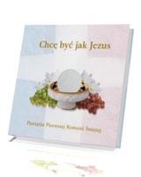 Chcę być jak Jezus. Pamiątka Pierwszej Komunii Świętej