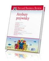 Harvard Business Review. Atrybuty przywódcy