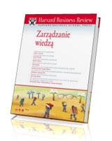 Harvard Business Review. Zarządzanie wiedzą