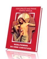 Odkupiłeś nas Panie Krwią Swoją. Modlitewnik do Krwi Chrystusa