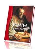 Paweł. Święty i Apostoł