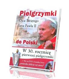 Pielgrzymki Ojca Świętego Jana Pawła II do Polski (+ DVD)