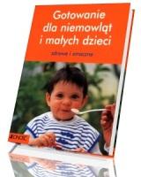 Gotowanie dla niemowląt i małych dzieci
