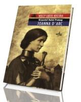 Joanna d Arc. Seria: Wielcy ludzie Kościoła