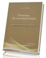 Ekonomia dla normalnych ludzi. Wprowadzenie do Szkoły Austriackiej