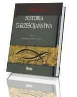 Historia chrześcijaństwa. Tom 1. Narodziny chrześcijaństwa