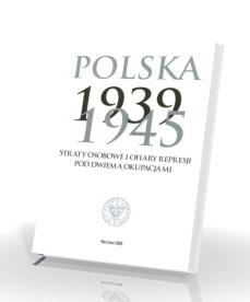 Polska 1939-1945. Straty osobowe i ofiary represji pod dwiema okupacjami