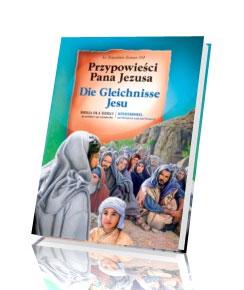 Przypowieści Pana Jezusa. Biblia dla dzieci po polsku i po niemiecku