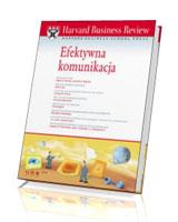 Harvard Business Review. Efektywna komunikacja