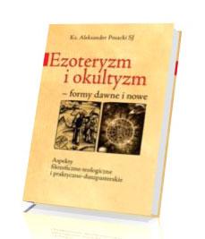 Ezoteryzm i okultyzm. Formy dawne i nowe