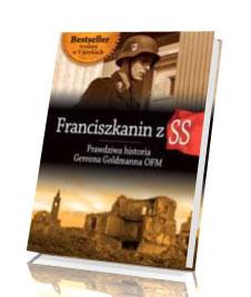 Franciszkanin z SS. Prawdziwa historia Gereona Goldmanna OFM
