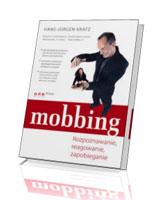 Mobbing. Rozpoznawanie, reagowanie, zapobieganie