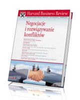 Harvard Business Review. Negocjacje i rozwiązywanie konfliktów