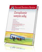 Harvard Business Review. Zarządzanie samym sobą