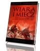 Wiara i miecz. Historia konfliktu - okładka książki