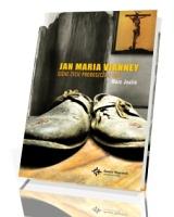 Jan Maria Vianney. Ciche życie proboszcza z Ars