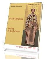 Św. Jan Chryzostom. Dialog o kapłaństwie