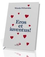 Eros et iuventus!