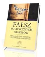 Fałsz politycznych frazesów czyli pospolite złudzenia w gospodarce i polityce